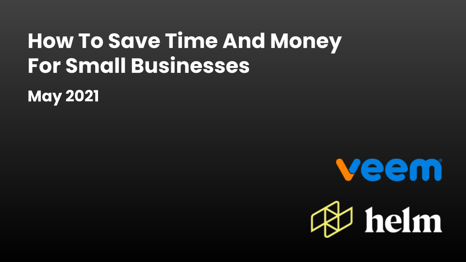 You can save small businesses time and money using Veem and Helm. Watch this webinar to learn more!