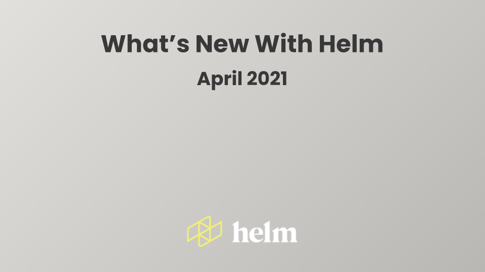 Interested in Helm's product feature and team updates? Watch this webinar!