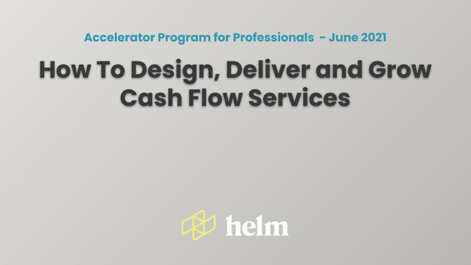 Are you an accountant or bookkeeper? We can help teach you to design, deliver and grow cash flow services